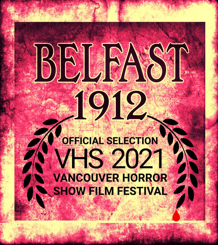 Belfast 1912, dominic o'neill, movie short, film festival,